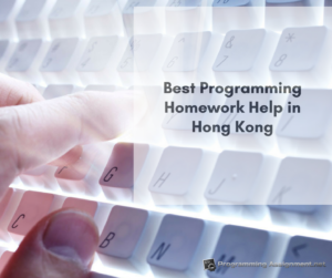 top programming assignment experts Hong Kong