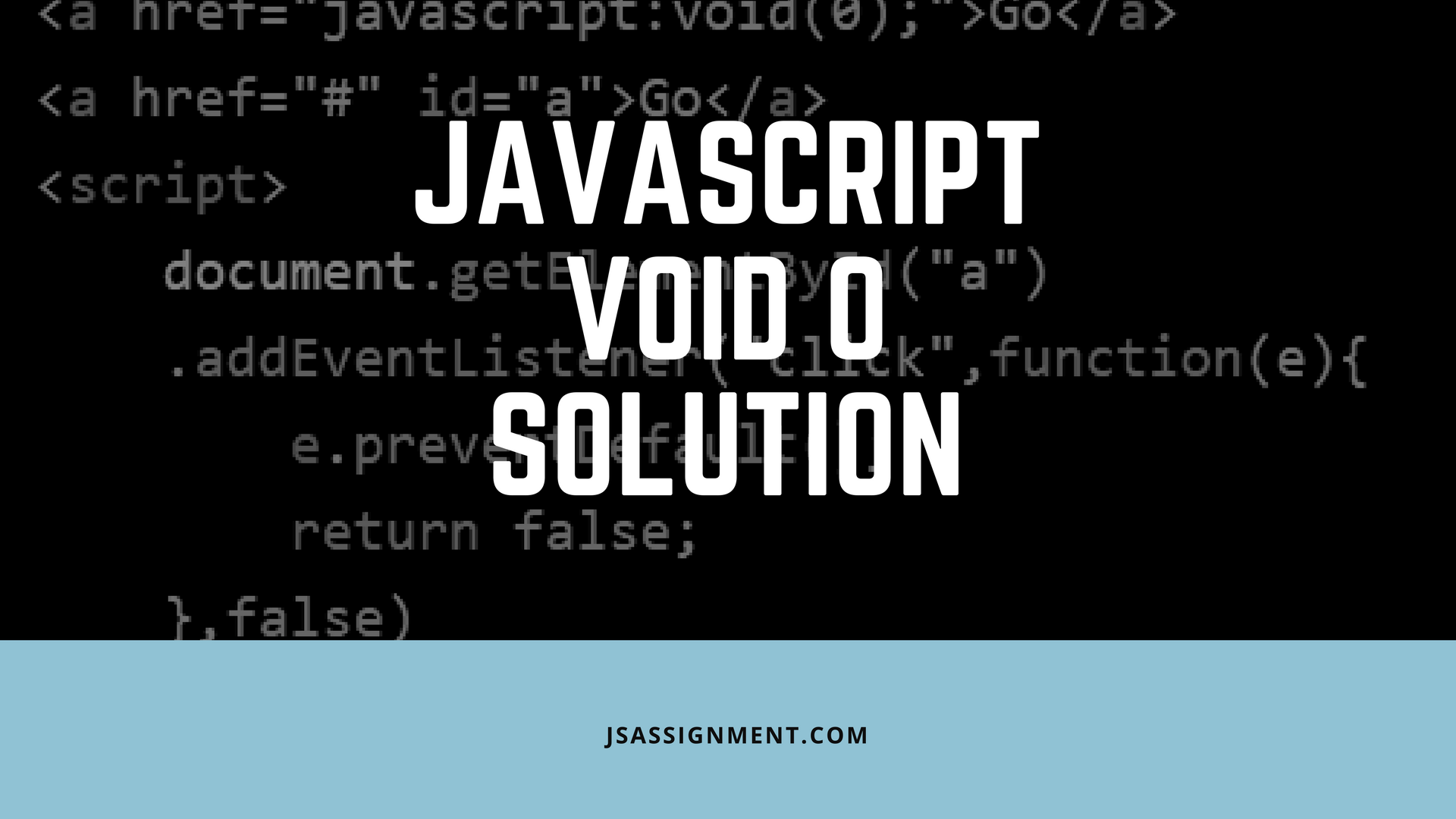simple javascript void 0 solution